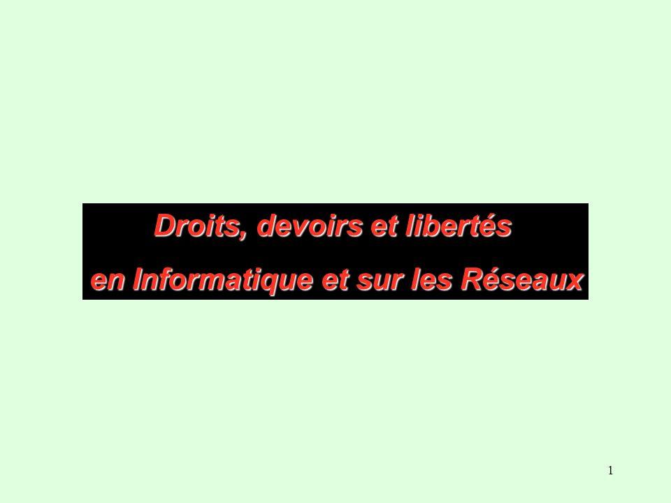 1 Droits, devoirs et libertés en Informatique et sur les Réseaux