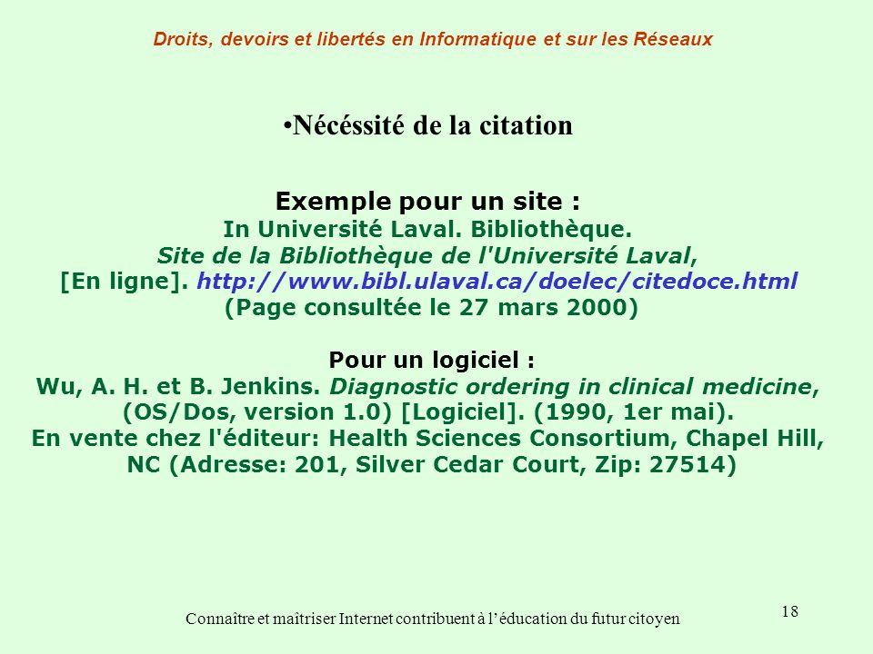 18 Exemple pour un site : In Université Laval. Bibliothèque. Site de la Bibliothèque de l'Université Laval, [En ligne]. http://www.bibl.ulaval.ca/doel