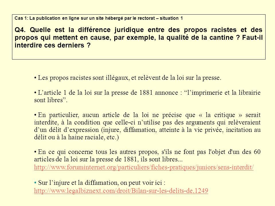 Cas 1: La publication en ligne sur un site hébergé par le rectorat – situation 1 Q4. Quelle est la différence juridique entre des propos racistes et d