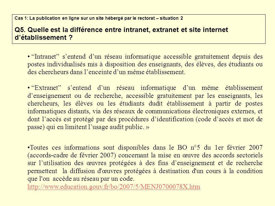 Q5. Quelle est la différence entre intranet, extranet et site internet détablissement ? Intranet sentend dun réseau informatique accessible gratuiteme