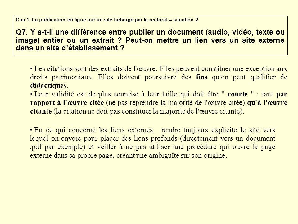 Cas 1: La publication en ligne sur un site hébergé par le rectorat – situation 2 Q7. Y a-t-il une différence entre publier un document (audio, vidéo,