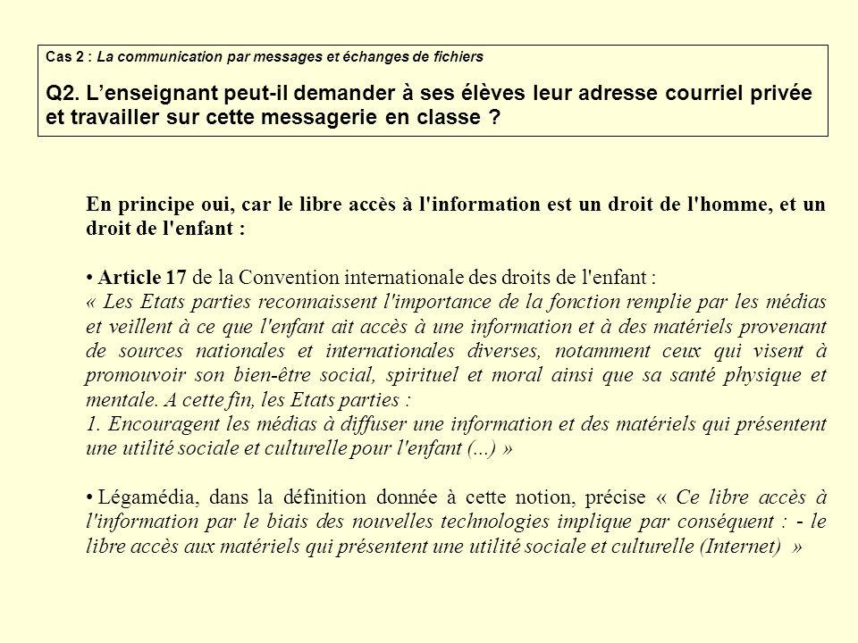 En principe oui, car le libre accès à l'information est un droit de l'homme, et un droit de l'enfant : Article 17 de la Convention internationale des