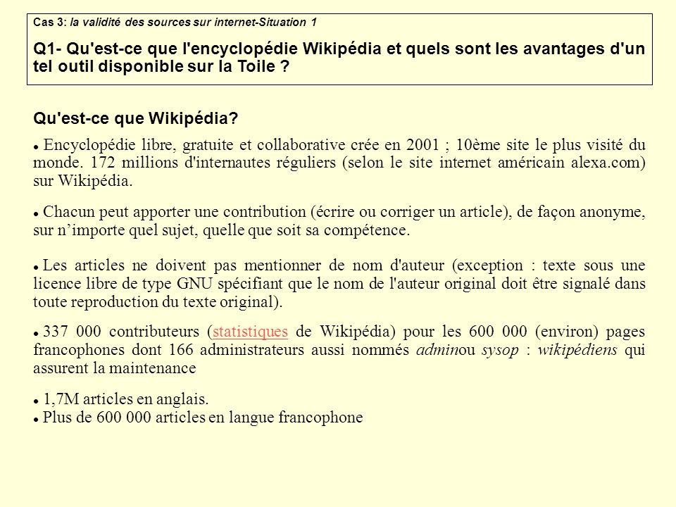 Cas 3: la validité des sources sur internet-Situation 1 Q1- Qu'est-ce que l'encyclopédie Wikipédia et quels sont les avantages d'un tel outil disponib