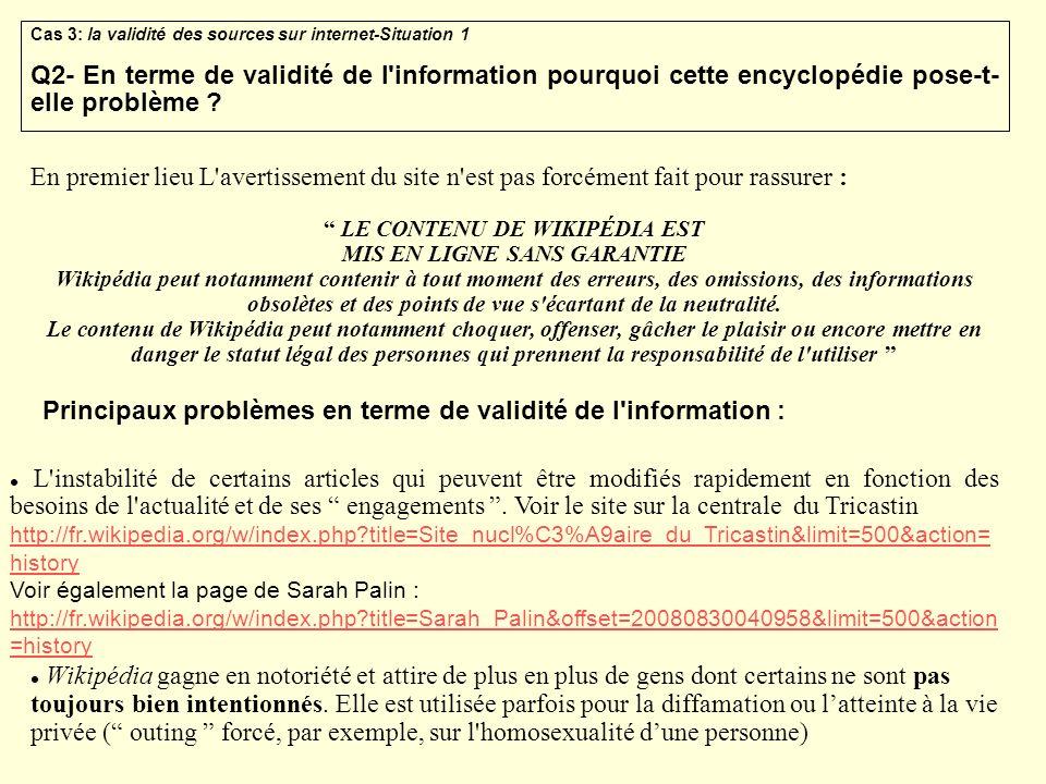 Cas 3: la validité des sources sur internet-Situation 1 Q2- En terme de validité de l'information pourquoi cette encyclopédie pose-t- elle problème ?
