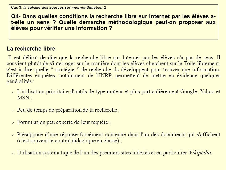 Cas 3: la validité des sources sur internet-Situation 2 Q4- Dans quelles conditions la recherche libre sur internet par les élèves a- t-elle un sens ?