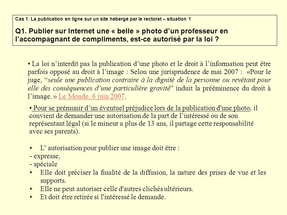 La loi ninterdit pas la publication dune photo et le droit à linformation peut être parfois opposé au droit à limage : Selon une jurisprudence de mai