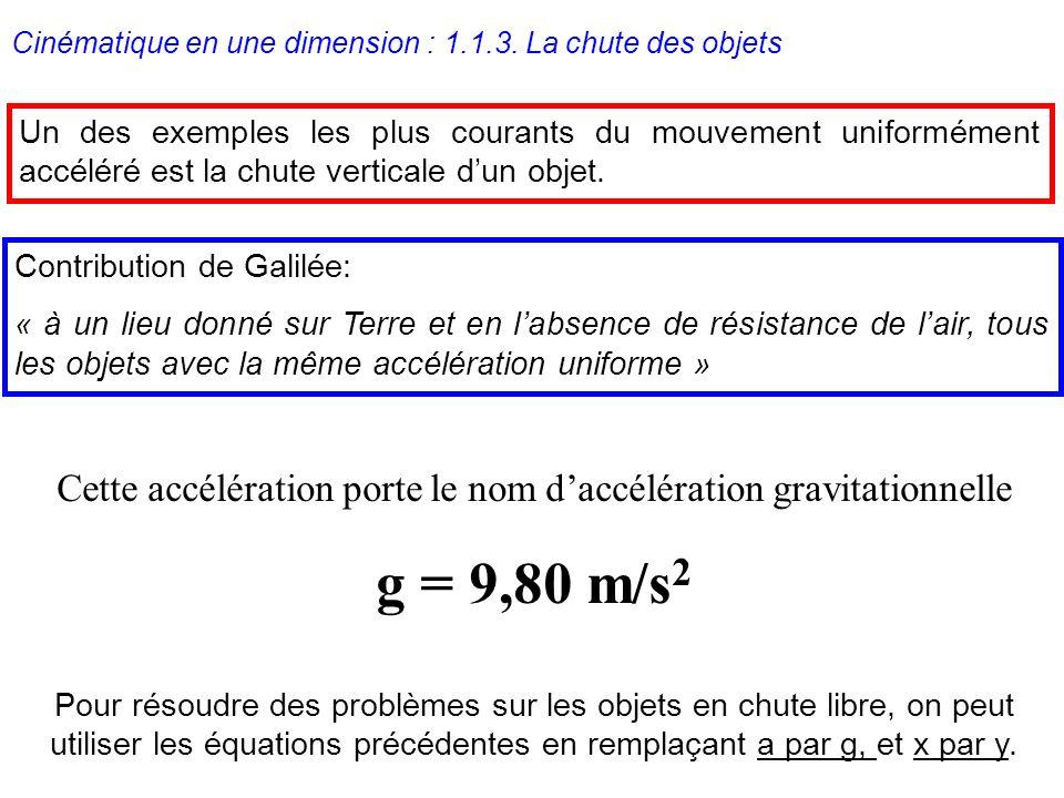 Un des exemples les plus courants du mouvement uniformément accéléré est la chute verticale dun objet. Cette accélération porte le nom daccélération g