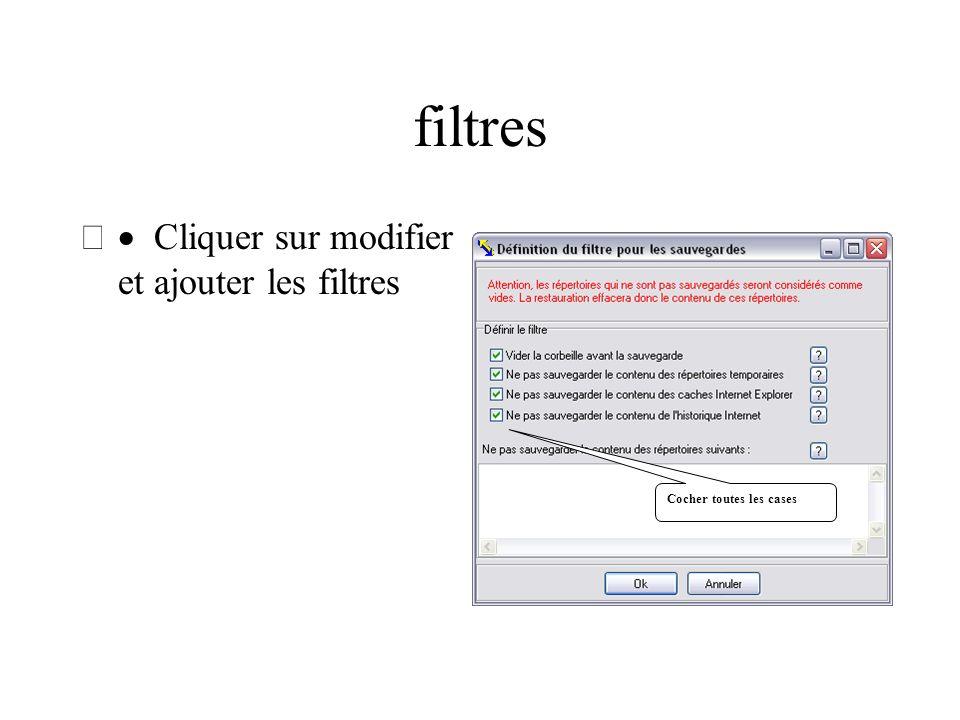 filtres Cliquer sur modifier et ajouter les filtres Cocher toutes les cases