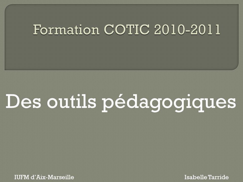 Des outils pédagogiques IUFM dAix-MarseilleIsabelle Tarride