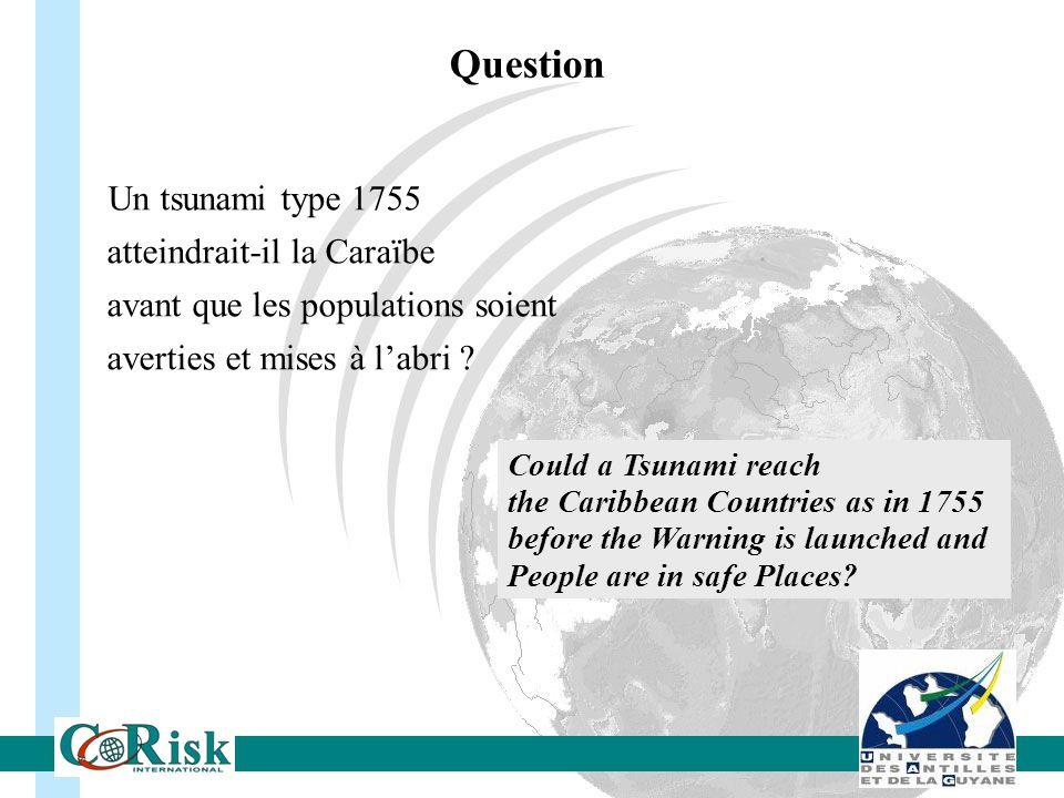 Un tsunami type 1755 atteindrait-il la Caraïbe avant que les populations soient averties et mises à labri ? Could a Tsunami reach the Caribbean Countr