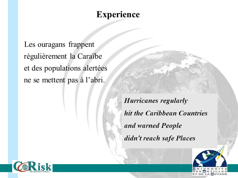 Les ouragans frappent régulièrement la Caraïbe et des populations alertées ne se mettent pas à labri. Hurricanes regularly hit the Caribbean Countries
