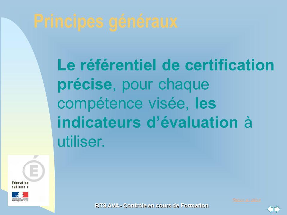 Retour au début BTS AVA - Contrôle en cours de Formation Le référentiel de certification précise, pour chaque compétence visée, les indicateurs dévaluation à utiliser.