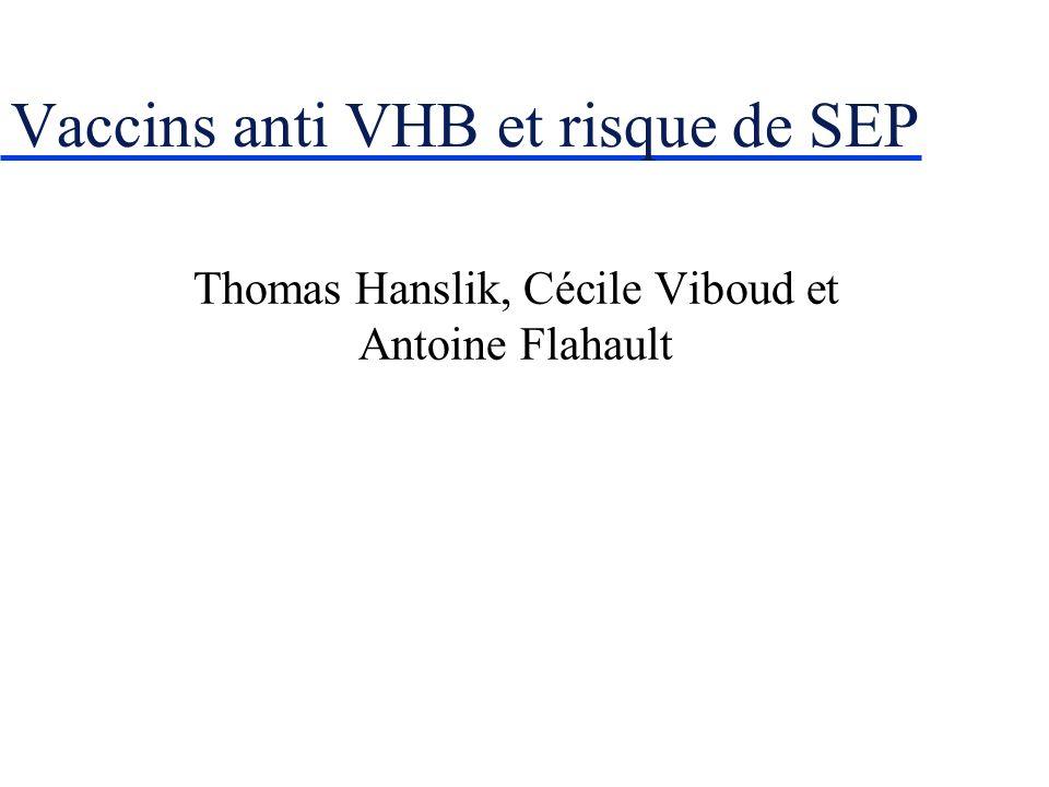 Vaccins anti VHB et risque de SEP Thomas Hanslik, Cécile Viboud et Antoine Flahault