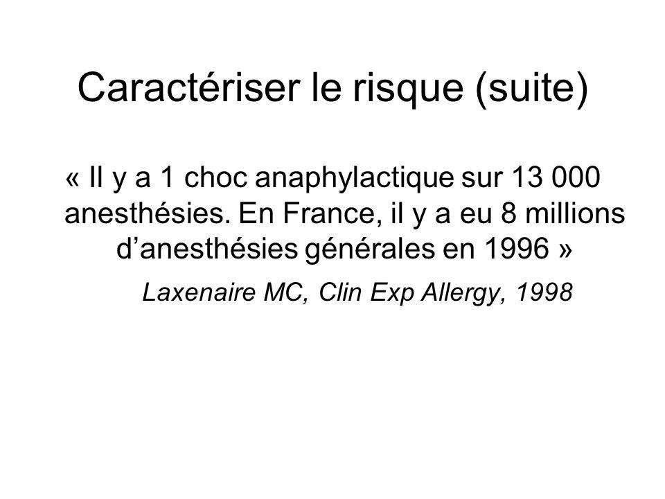 « Il y a 1 choc anaphylactique sur 13 000 anesthésies.