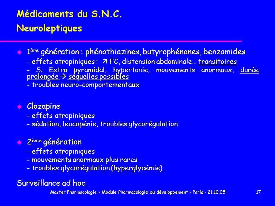 Master Pharmacologie - Module Pharmacologie du développement - Paris - 21.10.0517 Médicaments du S.N.C. Neuroleptiques u 1 ère génération : phénothiaz