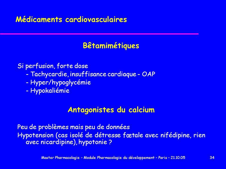 Master Pharmacologie - Module Pharmacologie du développement - Paris - 21.10.0534 Médicaments cardiovasculaires Bêtamimétiques Si perfusion, forte dos