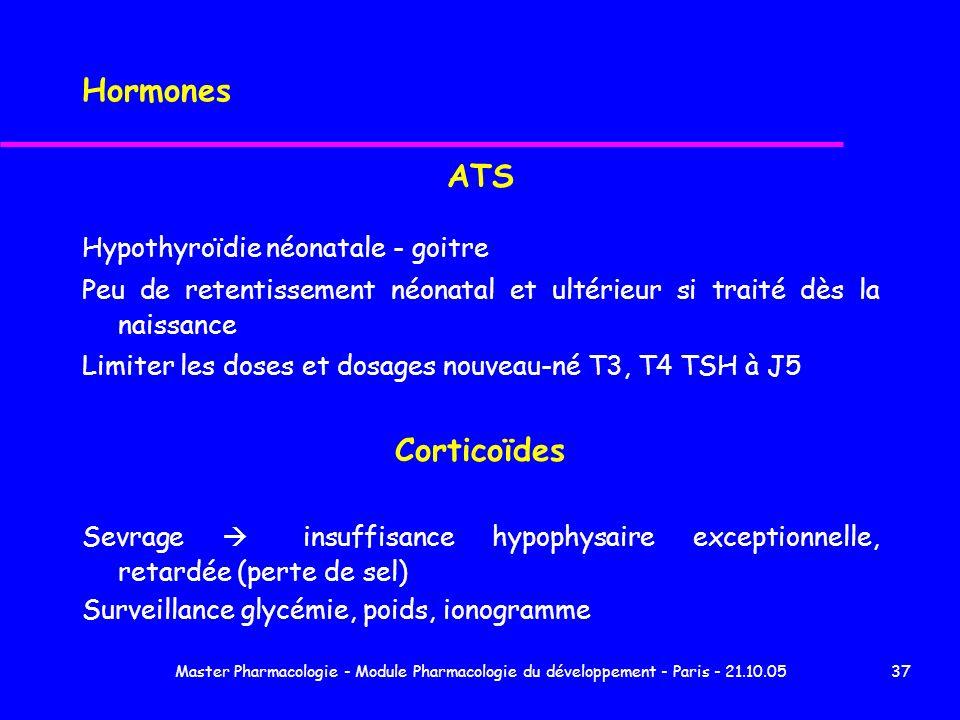 Master Pharmacologie - Module Pharmacologie du développement - Paris - 21.10.0537 Hormones ATS Hypothyroïdie néonatale - goitre Peu de retentissement