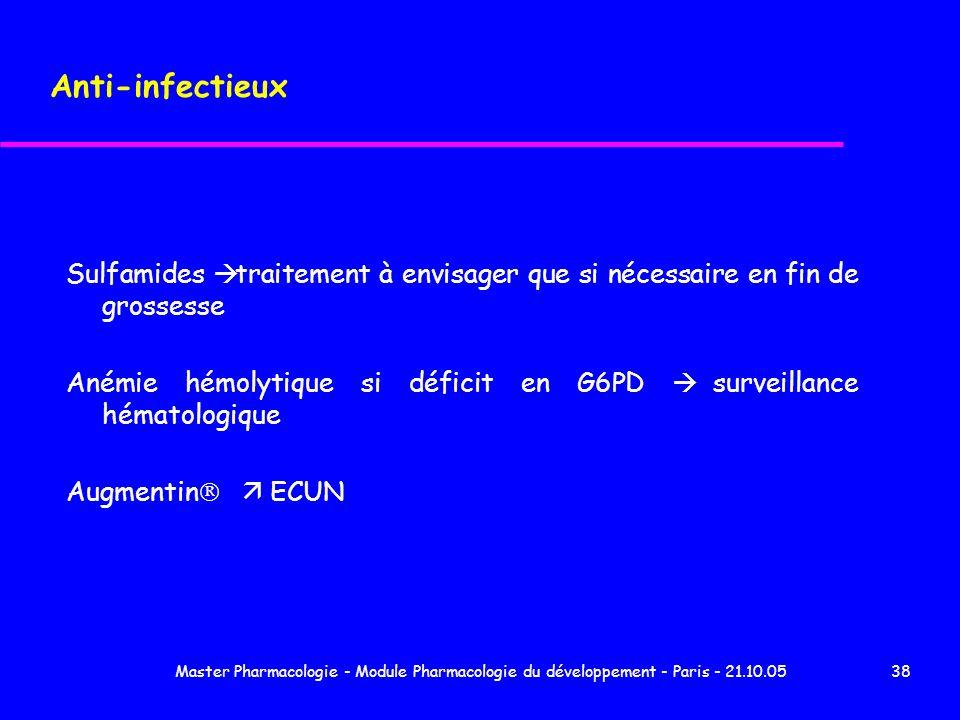 Master Pharmacologie - Module Pharmacologie du développement - Paris - 21.10.0538 Anti-infectieux Sulfamides traitement à envisager que si nécessaire