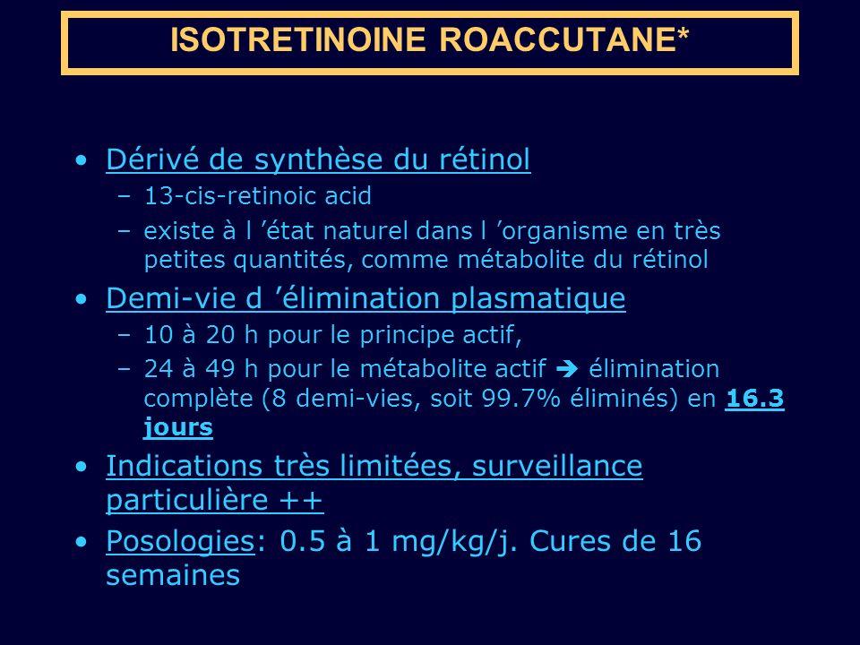 Dérivé de synthèse du rétinol –13-cis-retinoic acid –existe à l état naturel dans l organisme en très petites quantités, comme métabolite du rétinol D
