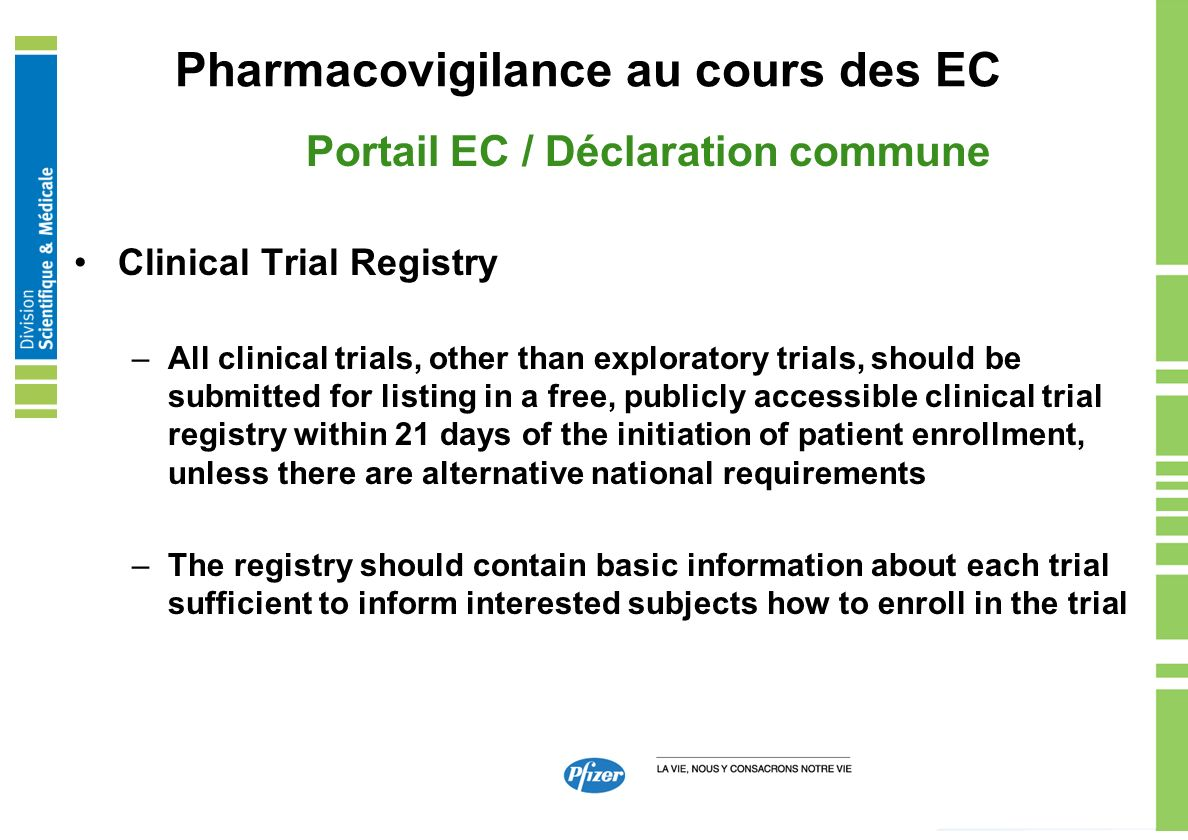 Pharmacovigilance au cours des EC Portail EC / Déclaration commune Clinical Trial Registry –All clinical trials, other than exploratory trials, should