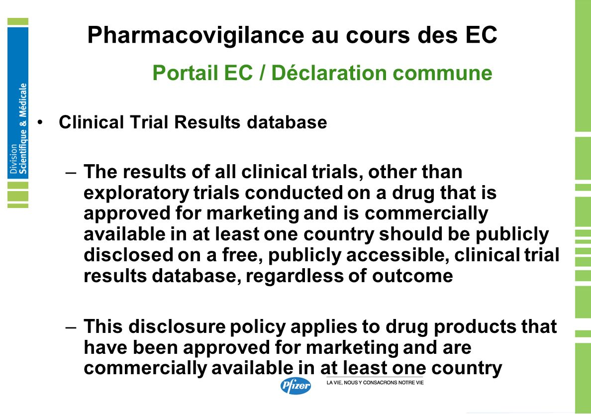 Pharmacovigilance au cours des EC Portail EC / Déclaration commune Clinical Trial Results database –The results of all clinical trials, other than exp