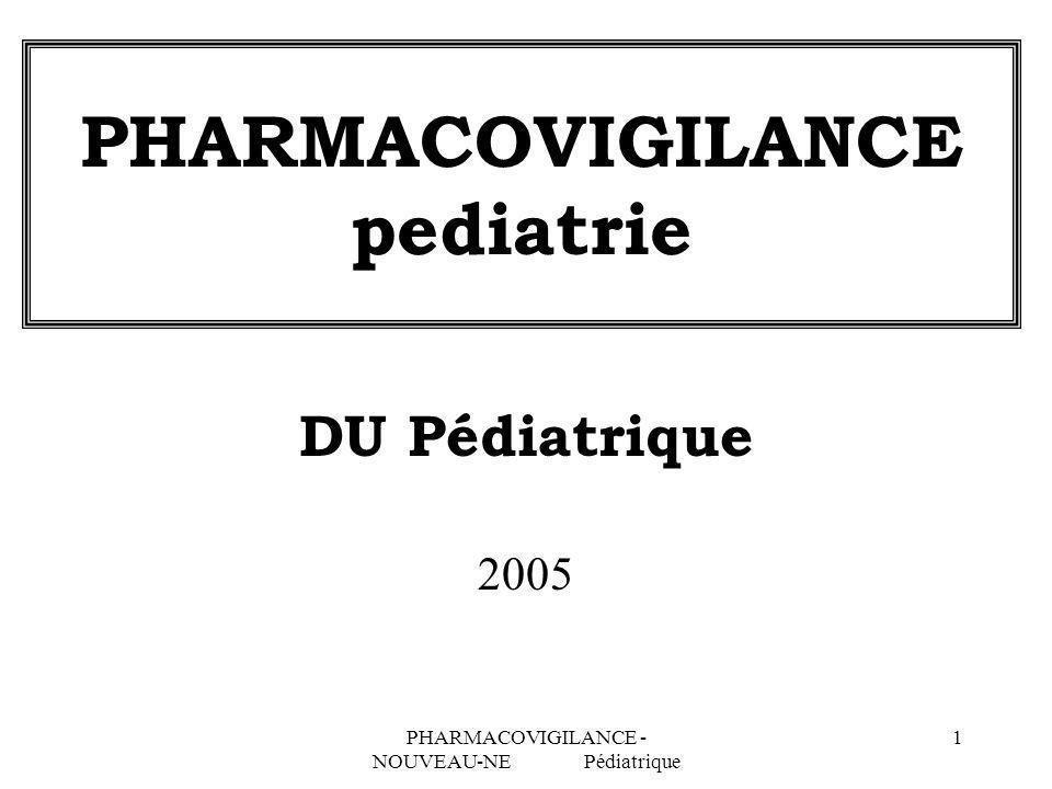PHARMACOVIGILANCE - NOUVEAU-NE Pédiatrique 12 OSMOLARITE Début d alimentation, particulièrement délicate chez le prématuré Aucune obligation pharmaceutique pour les laboratoires de calcul d osmolarité Exemple : Retrovir = 3 000 / Viramune = 3 000 Osmolarité estimée non agressive = 300.