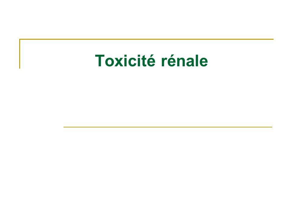 Toxicité rénale