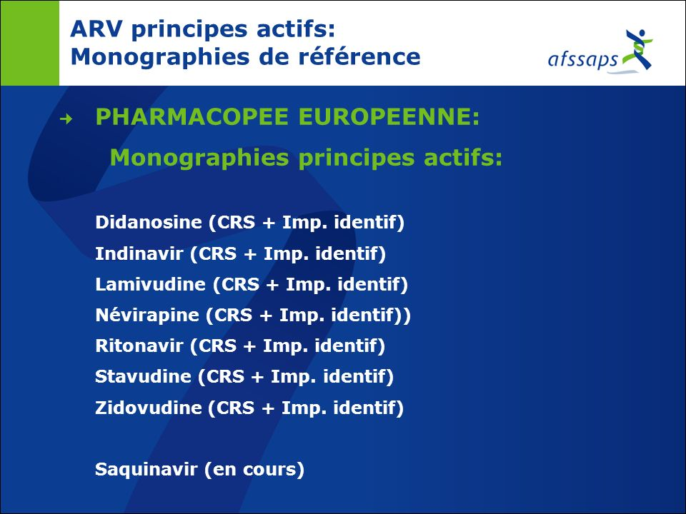 Contrôle des ARV en France et en Europe: ARV: Médicaments en procédure européenne (CAP): Evaluation centralisée par lEMEA Inspections coordonnées par