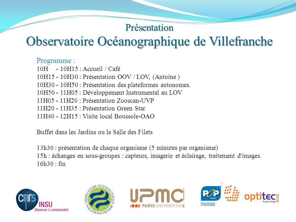 Présentation Observatoire Océanographique de Villefranche Programme : 10H - 10H15 : Accueil / Café 10H15 - 10H30 : Présentation OOV / LOV, (Antoine )