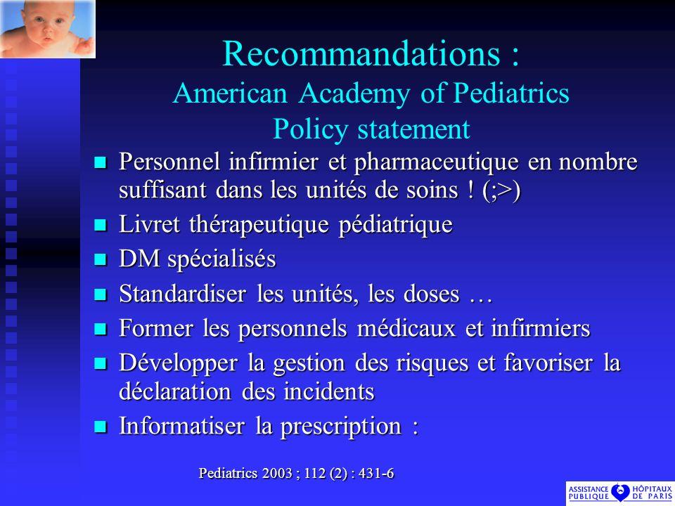 Recommandations : American Academy of Pediatrics Policy statement Personnel infirmier et pharmaceutique en nombre suffisant dans les unités de soins .