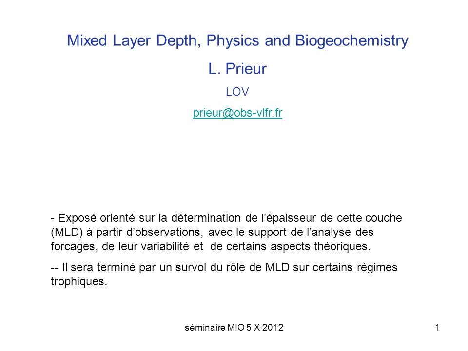 séminaire MIO 5 X 20121 Mixed Layer Depth, Physics and Biogeochemistry L.