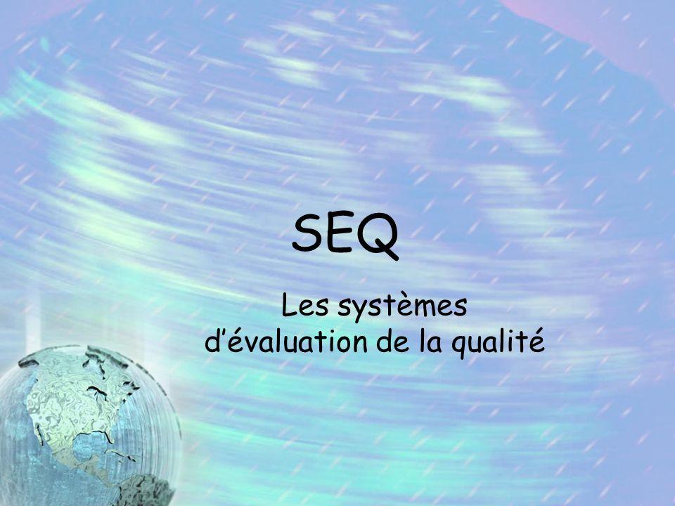 SEQ Les systèmes dévaluation de la qualité