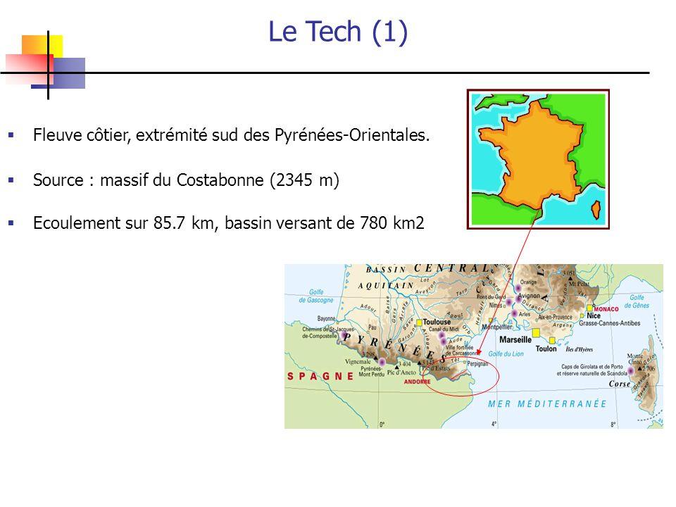 Fleuve côtier, extrémité sud des Pyrénées-Orientales. Ecoulement sur 85.7 km, bassin versant de 780 km2 Source : massif du Costabonne (2345 m) Le Tech