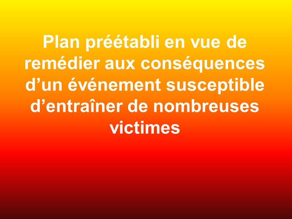 Plan préétabli en vue de remédier aux conséquences dun événement susceptible dentraîner de nombreuses victimes