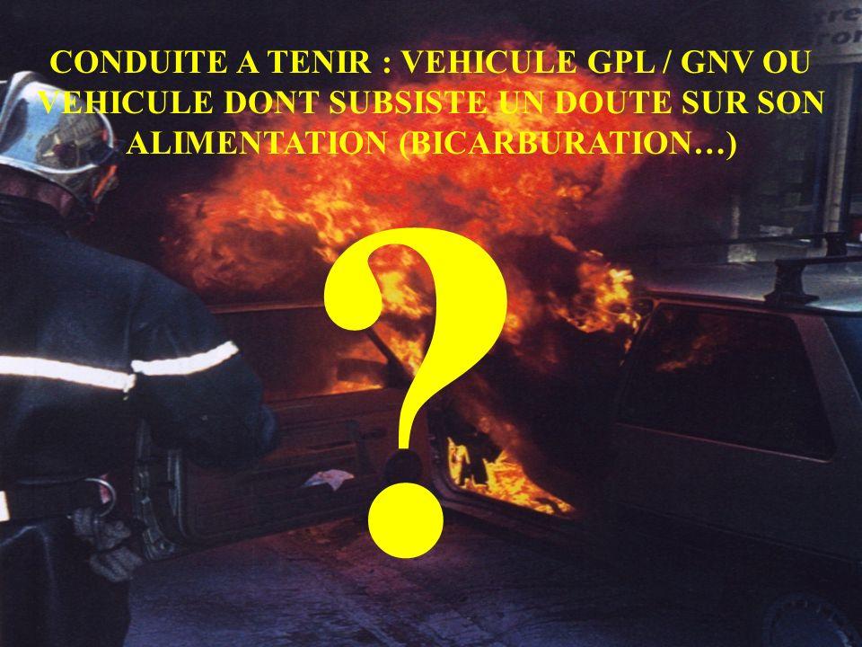 CONDUITE A TENIR : VEHICULE GPL / GNV OU VEHICULE DONT SUBSISTE UN DOUTE SUR SON ALIMENTATION (BICARBURATION…) ?