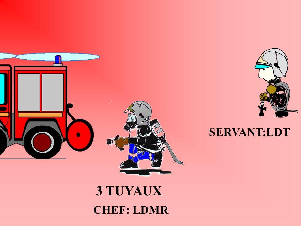 CHEF: LDMR 3 TUYAUX SERVANT:LDT