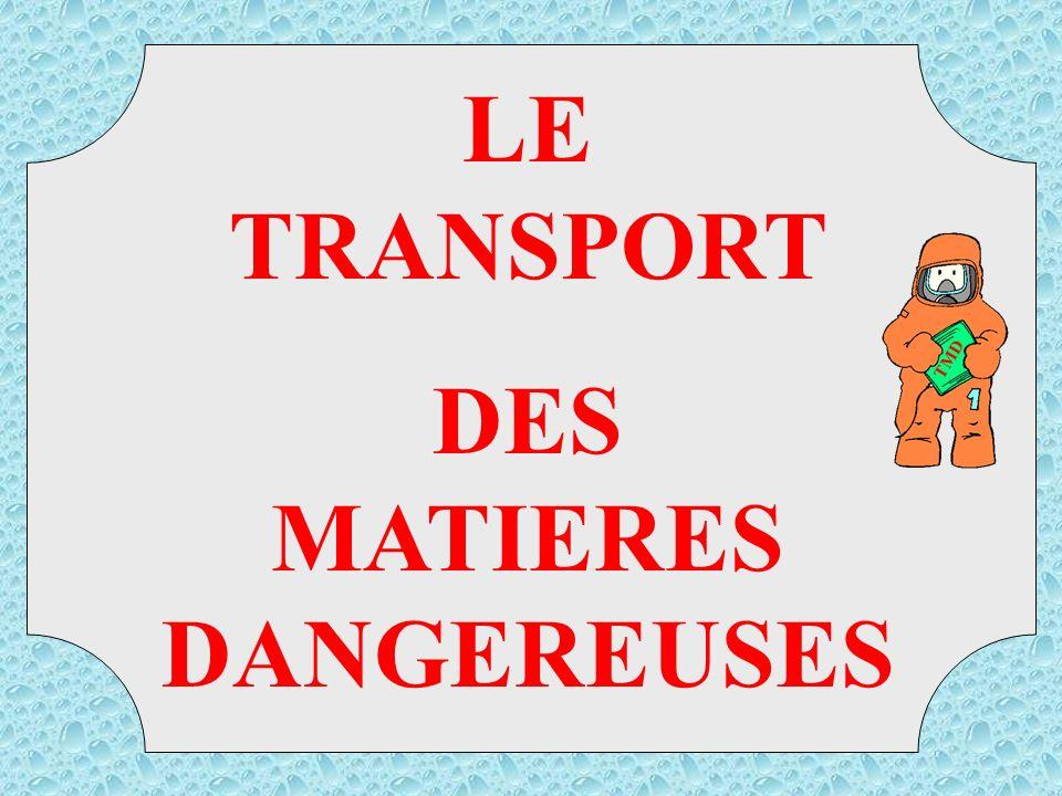 X 88 TMD Transport de Matières Dangereuses Exercices MATIERE TRES CORROSIVE REAGISSANT DANGEREUSEMENT AVEC L EAU