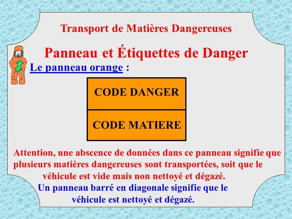 1 : Généralités 2 : Panneau et étiquettes de danger( Panneaux,étiquettes dangers) 3 : Marquage et signalisation 4 : Exercices LE TRANSPORT DES MATIERE