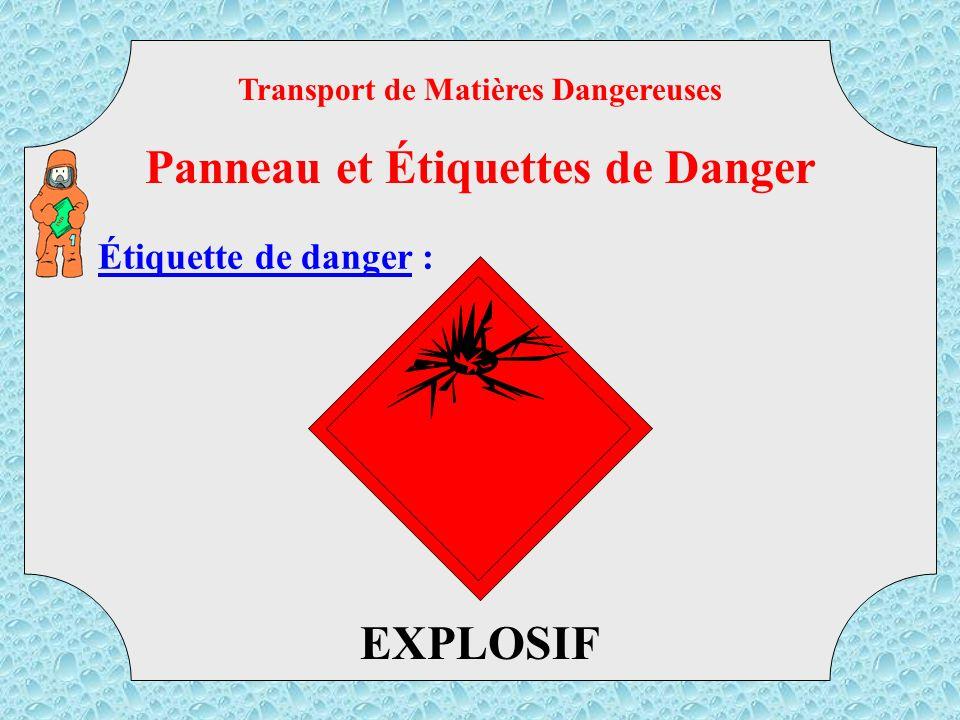 Le panneau orange : CODE DANGER CODE MATIERE Attention, une abscence de données dans ce panneau signifie que plusieurs matières dangereuses sont trans