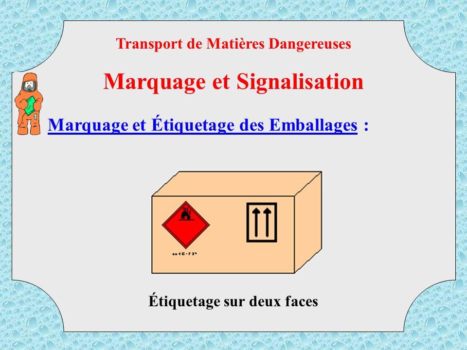 Transport de Matières Dangereuses Marquage et Signalisation un étiquetage de précaution d emploi, un étiquetage de danger (transport), un étiquetage d