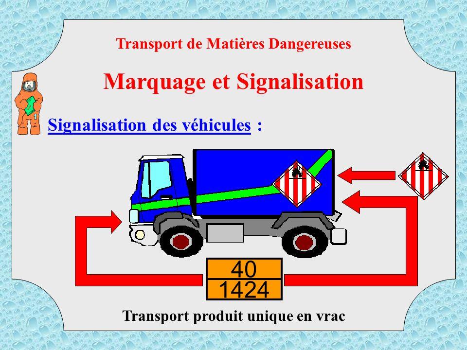 Signalisation des véhicules : Transport produit unique supérieur à 3 tonnes Transport de Matières Dangereuses Marquage et Signalisation TMD