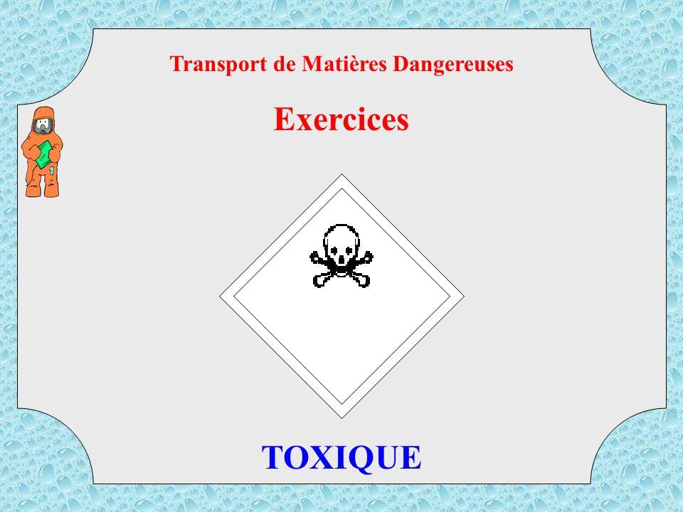 33 TMD Transport de Matières Dangereuses Exercices LIQUIDE TRES INFLAMMABLE