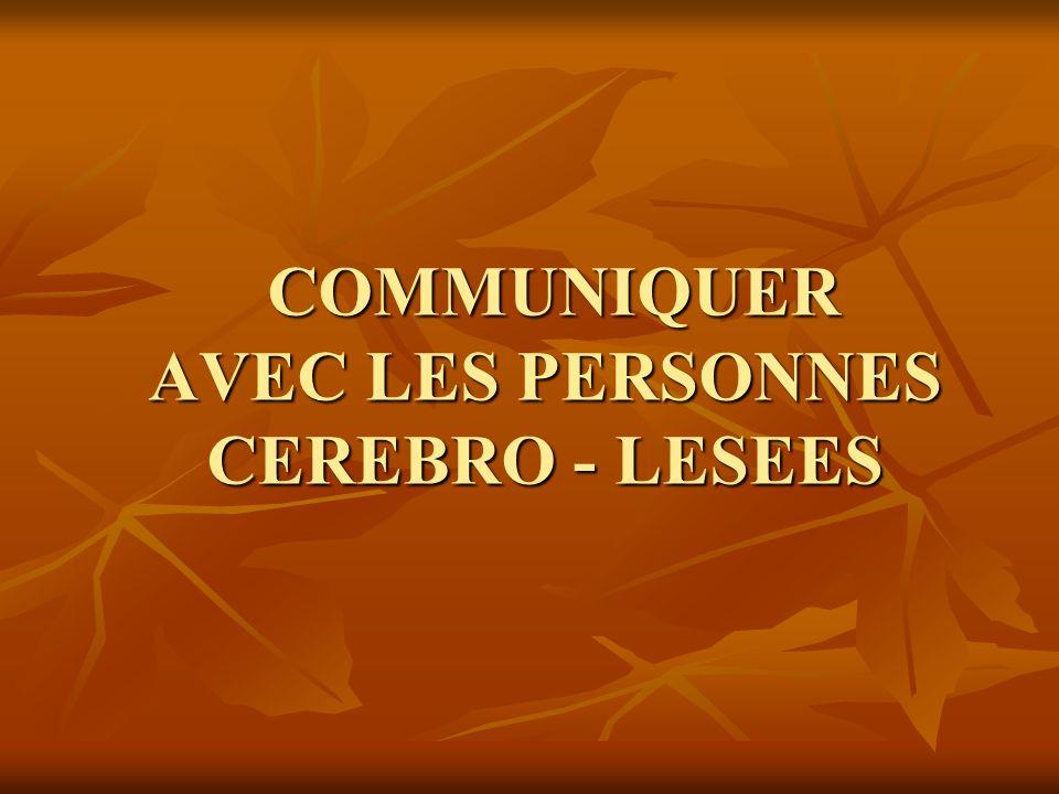 COMMUNIQUER AVEC LES PERSONNES CEREBRO - LESEES COMMUNIQUER AVEC LES PERSONNES CEREBRO - LESEES