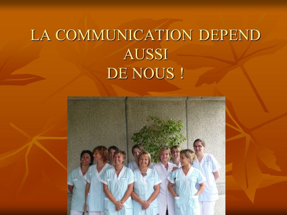 LA COMMUNICATION DEPEND AUSSI DE NOUS !