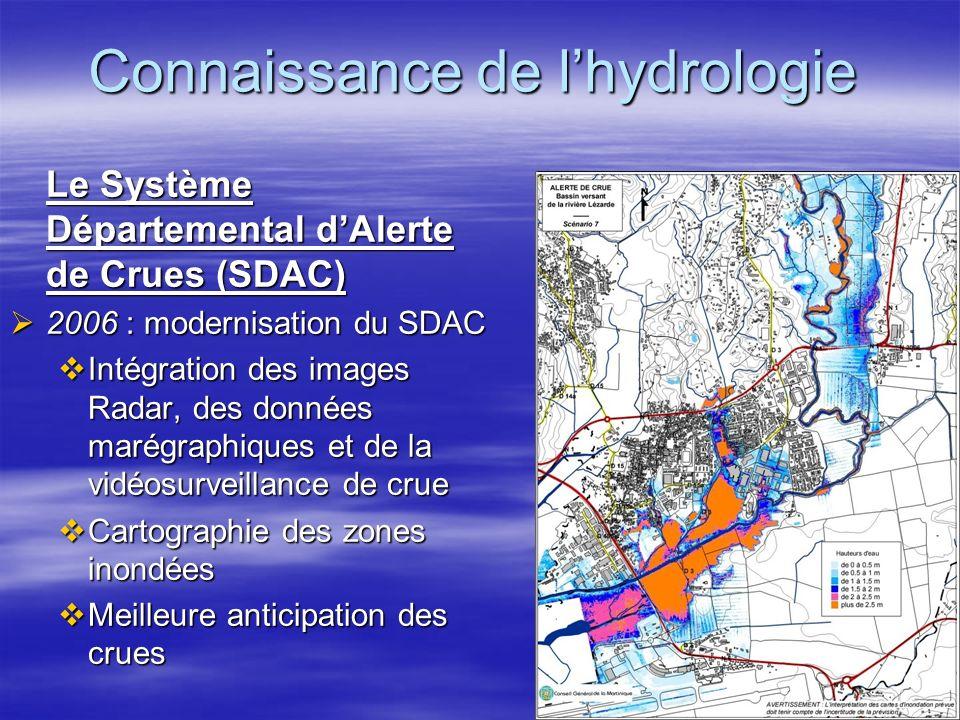 Connaissance de lhydrologie Le Système Départemental dAlerte de Crues (SDAC) 2006 : modernisation du SDAC 2006 : modernisation du SDAC Intégration des