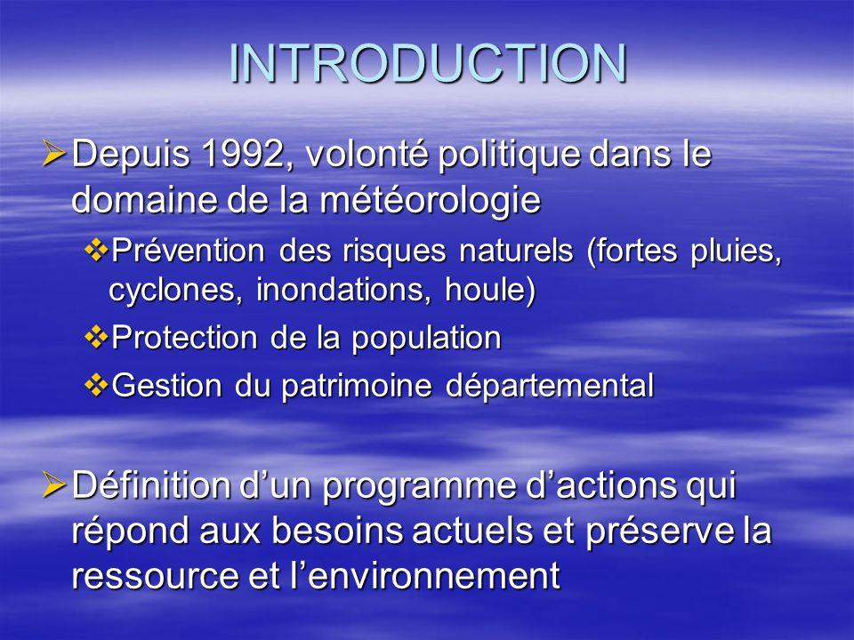 INTRODUCTION Depuis 1992, volonté politique dans le domaine de la météorologie Depuis 1992, volonté politique dans le domaine de la météorologie Préve