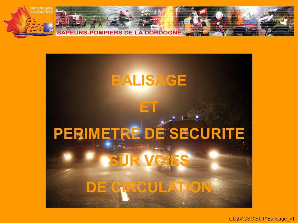 Sens de circulation B.A.U Accident sur Terre Plein Central Hors voies de circulation Intervention sur Autoroute Accident VSABVSAB VTUVTU Zone Tampon 100 m Balisage dApproche 200 m !.