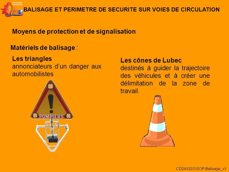 BALISAGE ET PERIMETRE DE SECURITE SUR VOIES DE CIRCULATION Moyens de protection et de signalisation Moyens de signalisation des équipements : Les véhi