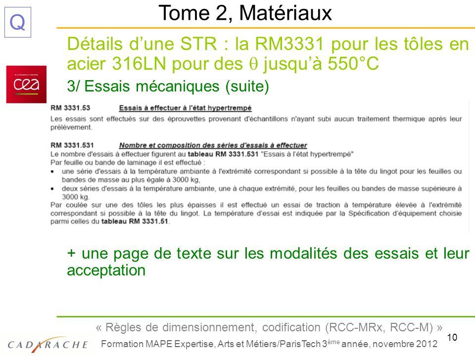 10 « Règles de dimensionnement, codification (RCC-MRx, RCC-M) » Formation MAPE Expertise, Arts et Métiers/ParisTech 3 ème année, novembre 2012 Q Détai