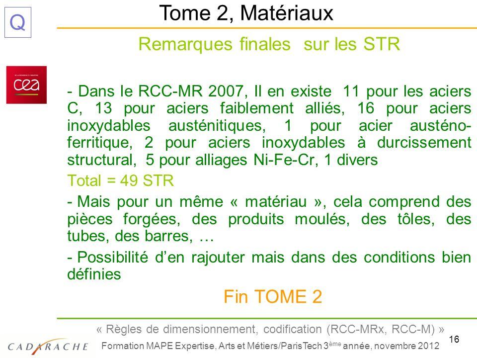 16 « Règles de dimensionnement, codification (RCC-MRx, RCC-M) » Formation MAPE Expertise, Arts et Métiers/ParisTech 3 ème année, novembre 2012 Q Remar